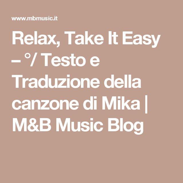 Relax Take It Easy Testo E Traduzione Della Canzone Di Mika