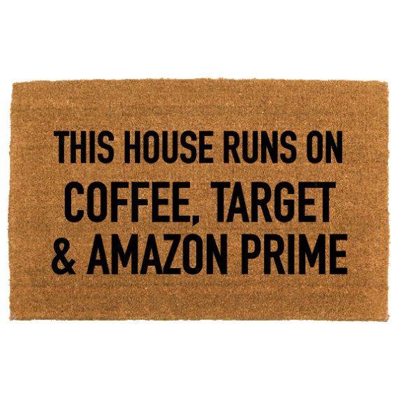 """this house runs on """"coffee, Target and Amazon Prime"""" - custom doormat - housewarming gift - personalized doormat - new home - funny doormat"""