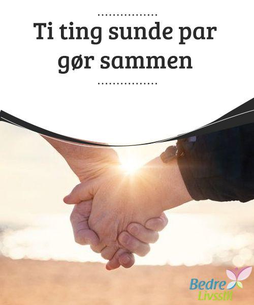 Ti ting sunde par gør sammen  Selvom det #ofte ikke tales om, kan det at #holde hånd gøre jer #gladere og #lykkeligere sammen.