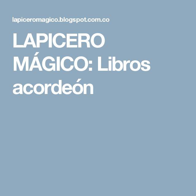 LAPICERO MÁGICO: Libros acordeón