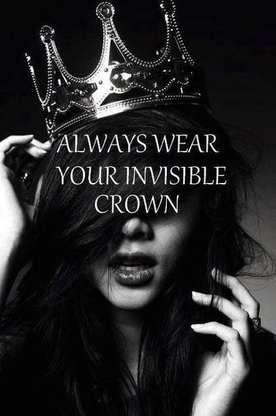 Veste SEMPRE uma coroa invisível!