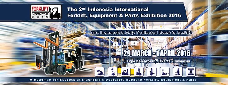 The 2nd Indonesia International Forklift, Equipment & Parts Exhibition 2016. #expoindonesia
