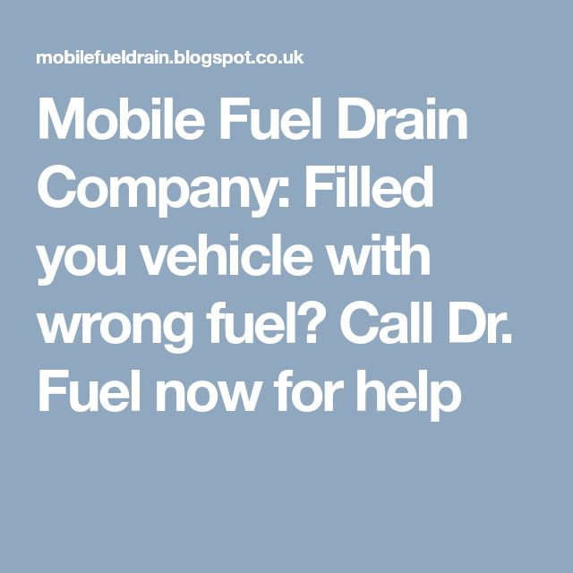 Mobile Fuel Drain Company: Filled you vehicle with wrong fuel? Call Dr. Fuel now for help