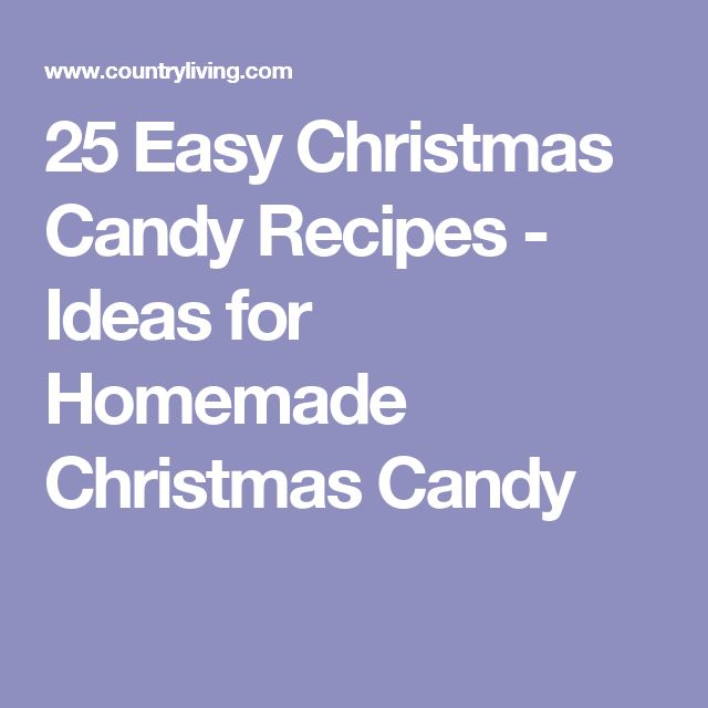 25 Easy Christmas Candy Recipes - Ideas for Homemade Christmas Candy