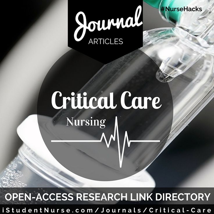 Critical Care Nursing Journal Articles: Open-access, peer-reviewed scholarly research resources for nurses & students @iStudentNurse #NurseHacks #CriticalCare