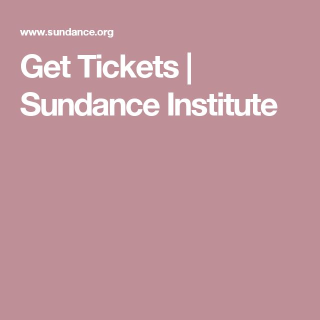 how to get tickets to sundance