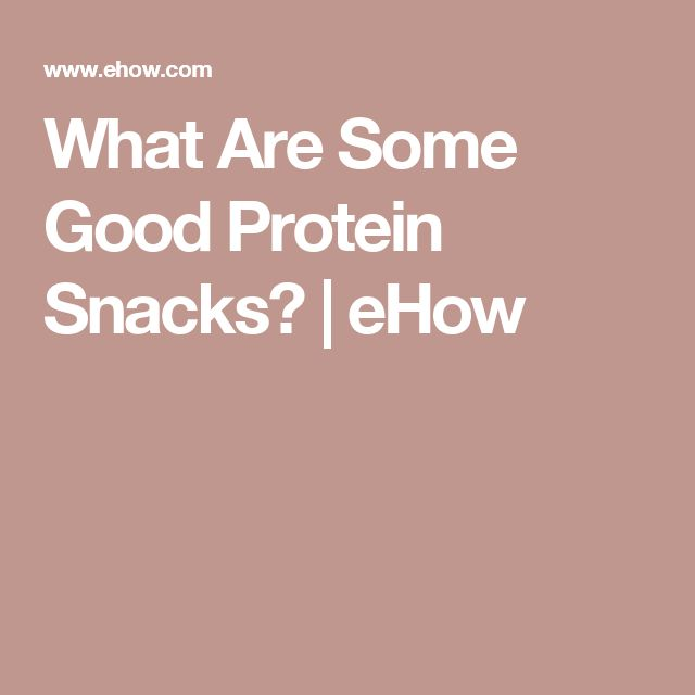 What Are Some Good Protein Snacks? | eHow