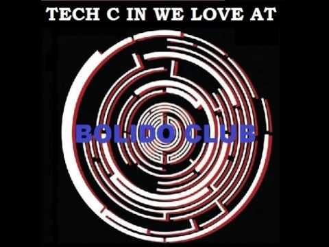 TECH C @BOLIDO CLUB IN WE LOVE 25.02.17