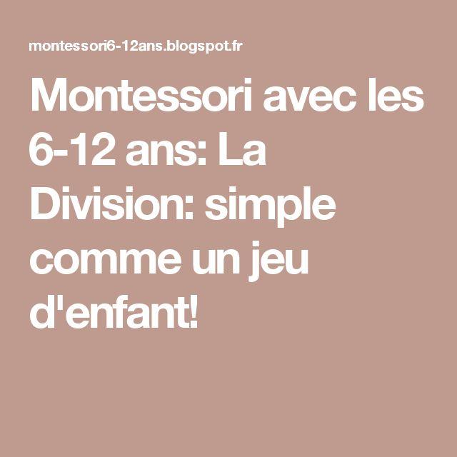 Montessori avec les 6-12 ans: La Division: simple comme un jeu d'enfant!