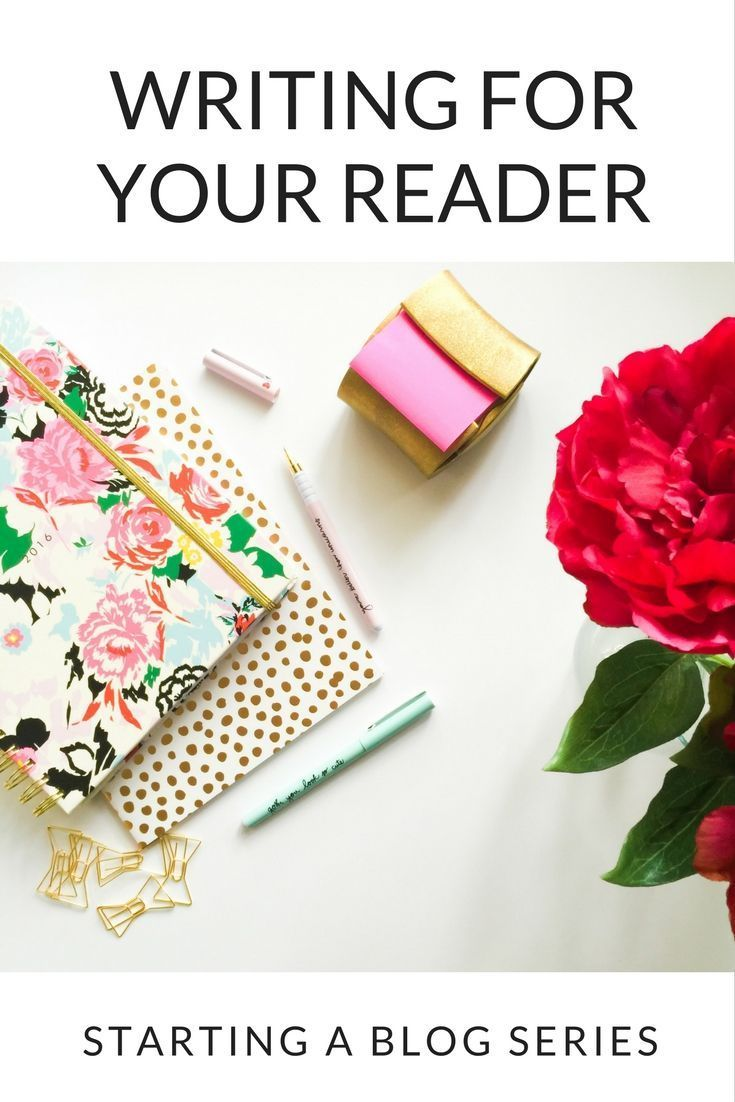 Writing for Your Reader – Starting A Blog Series
