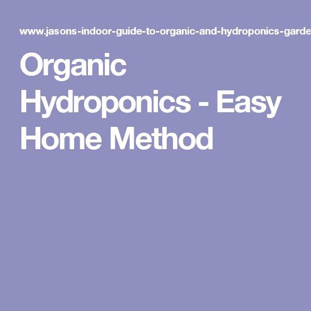 Organic Hydroponics  -  Easy Home Method