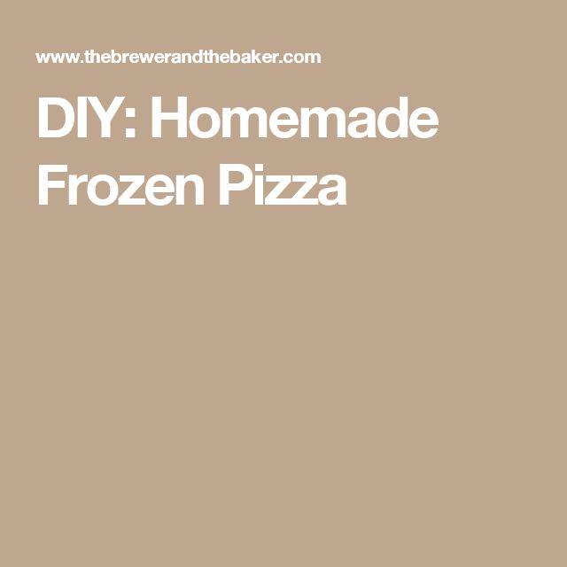 DIY: Homemade Frozen Pizza