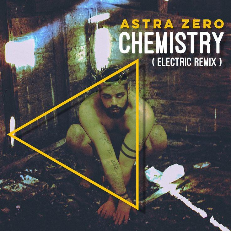 CHEMISTRY ( Electric Remix ), by Astra Zero