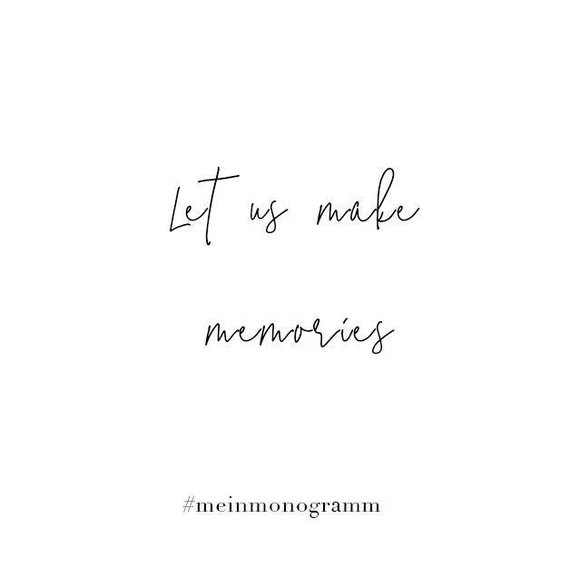 Let us make memories. Quote, English, short, think, hope, friendship   – Sprüche
