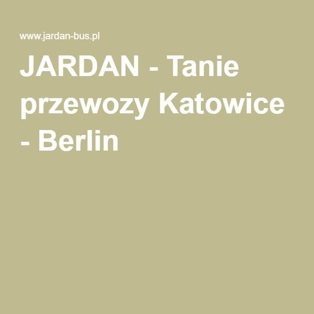 JARDAN - Tanie przewozy Katowice - Berlin