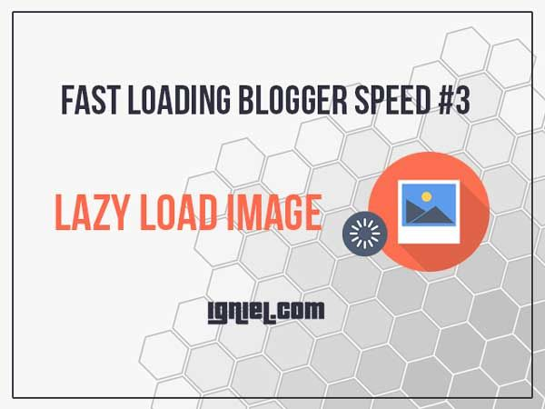 Mempercepat Blog #3 - Pasang Script Lazy Load Untuk Gambar