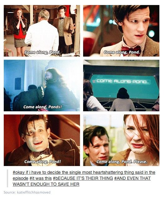 Come along, Pond: It's their thing and even that wasn't enough to save her.  Thank you for these unwanted feels!