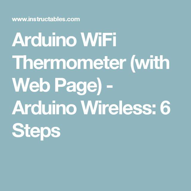 Arduino WiFi Thermometer (with Web Page) - Arduino Wireless: 6 Steps
