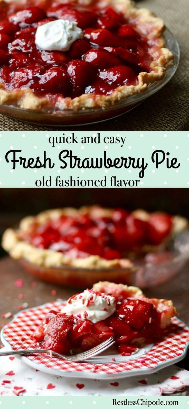 This easy, fresh strawberry pie has a homemade glaze - no jello. No baking required! From RestlessChipotle.com via @Marye at Restless Chipotle