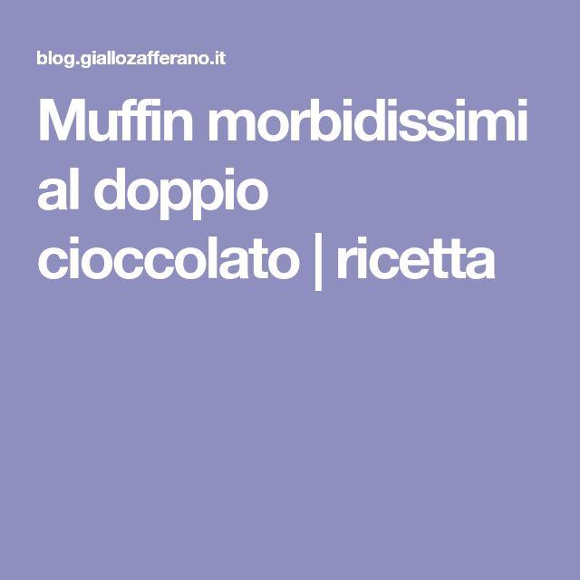 Muffin morbidissimi al doppio cioccolato | ricetta