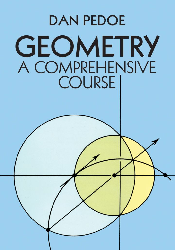 Geometry: A Comprehensive Course by Dan Pedoe   'A lucid and masterly survey.' — Mathematics Gazette Professor Pedoe is widely known as a fine teacher and a fine geometer. His abilities in both areas are clearly evident in this self-contained, well-written, and lucid introduction to the scope and methods of elementary geometry. It covers the geometry usually included in undergraduate courses in mathematics, except for the theory of convex sets. Based on a...