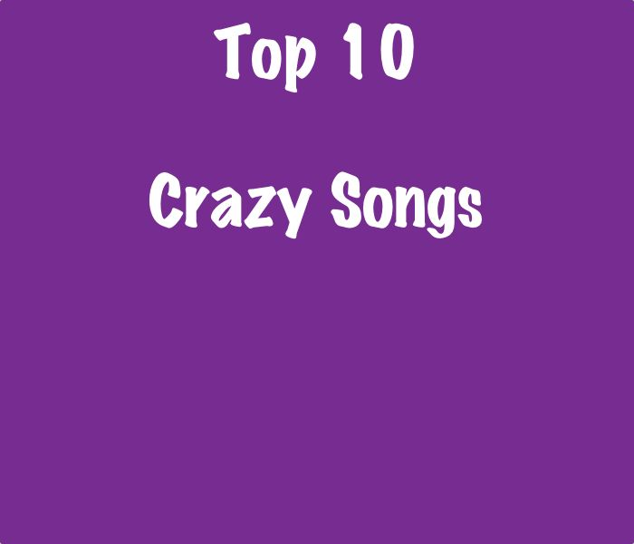 Top 10 Crazy Songs - Crazy in the Song Title - SongListsDB #crazy #top10 #songs