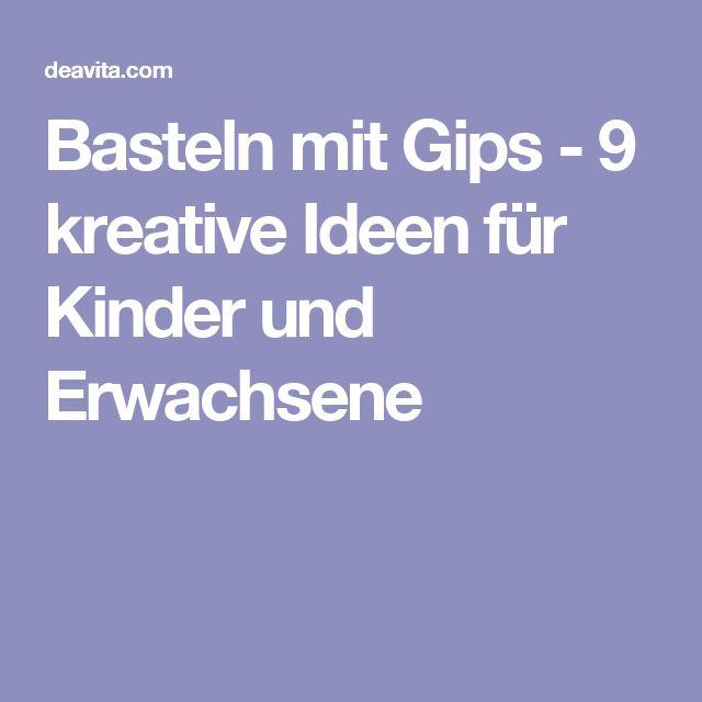 Basteln mit Gips - 9 kreative Ideen für Kinder und Erwachsene