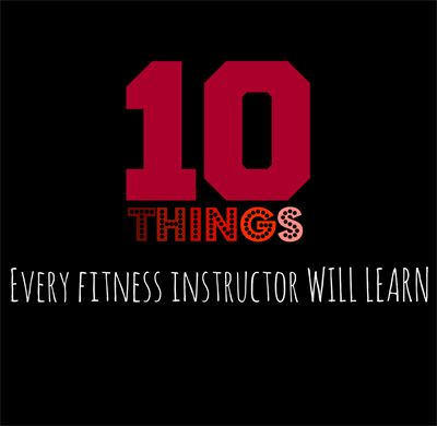 10 Things Every Successful Fitness Instructor Will Eventually Learn