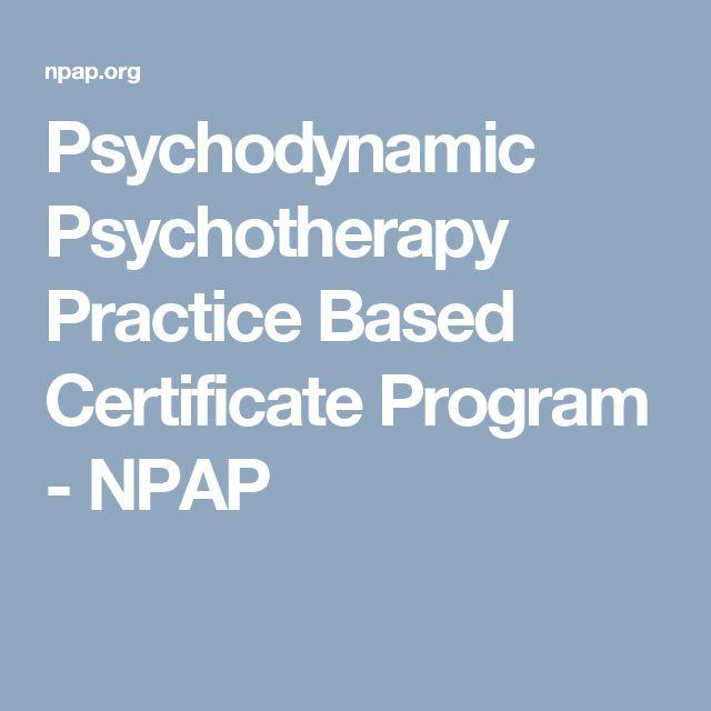 Psychodynamic Psychotherapy Practice Based Certificate Program - NPAP
