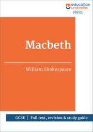 Macbeth Full text, including a GCSE revision and study guide. eBook available now!