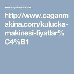 http://www.caganmakina.com/kulucka-makinesi-fiyatlar%C4%B1