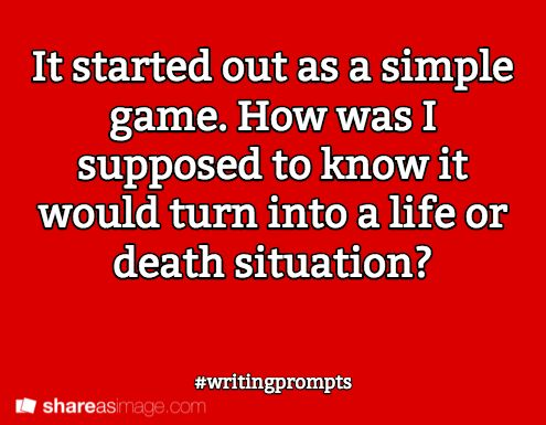 If I knew what it would cost, I never would have done it. You have to believe me. #writingprompts