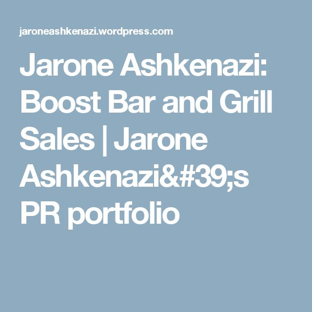 Jarone Ashkenazi: Boost Bar and Grill Sales | Jarone Ashkenazi's PR portfolio