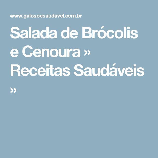 Salada de Brócolis e Cenoura » Receitas Saudáveis »