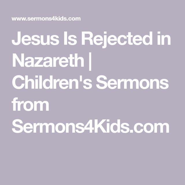 Jesus Is Rejected in Nazareth | Children's Sermons from Sermons4Kids