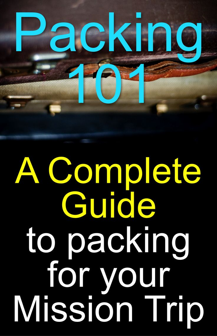 Newly updated! Packing 101: A packing system for mission trips
