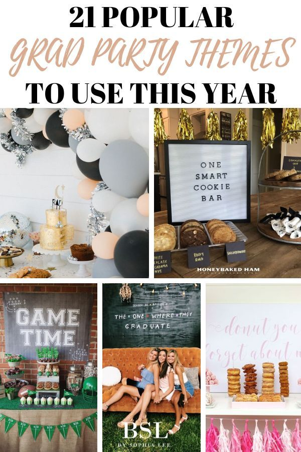 21 Best Graduation Party Themes To Use This Year By Sophia Lee Graduation Party Themes Graduation Party Centerpieces Diy Graduation Party Planning