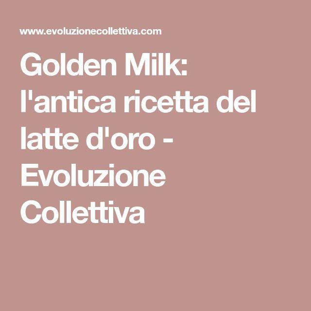Golden Milk: l'antica ricetta del latte d'oro - Evoluzione Collettiva