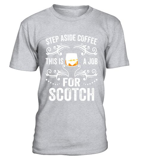 "# Step Aside Coffee This Is A Job For Scotch Funny T-Shirt .  Special Offer, not available in shops      Comes in a variety of styles and colours      Buy yours now before it is too late!      Secured payment via Visa / Mastercard / Amex / PayPal      How to place an order            Choose the model from the drop-down menu      Click on ""Buy it now""      Choose the size and the quantity      Add your delivery address and bank details      And that's it!      Tags: Step Aside Coffee This Is…"