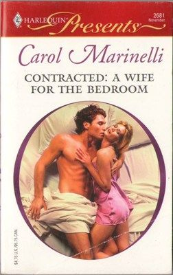 Contracted: A Wife For The Bedroom by Carol Marinelli 0373126816