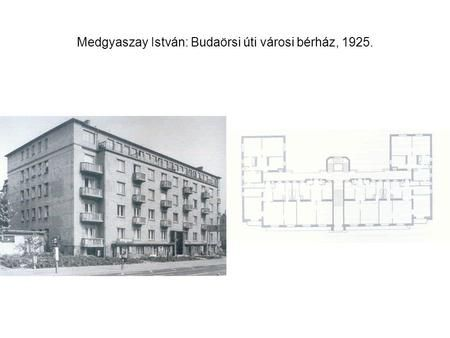 Medgyaszay István: Budaörsi úti városi bérház, 1925.