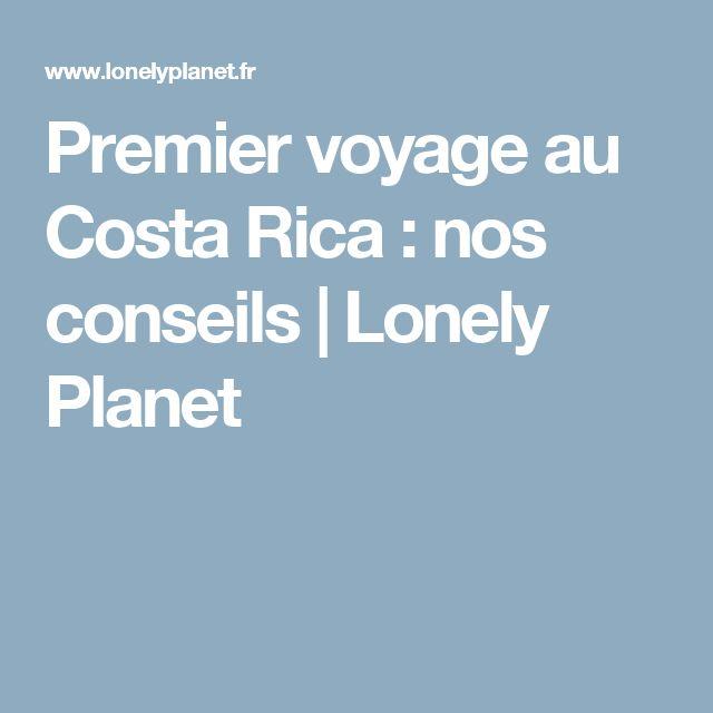 Premier voyage au Costa Rica : nos conseils   Lonely Planet