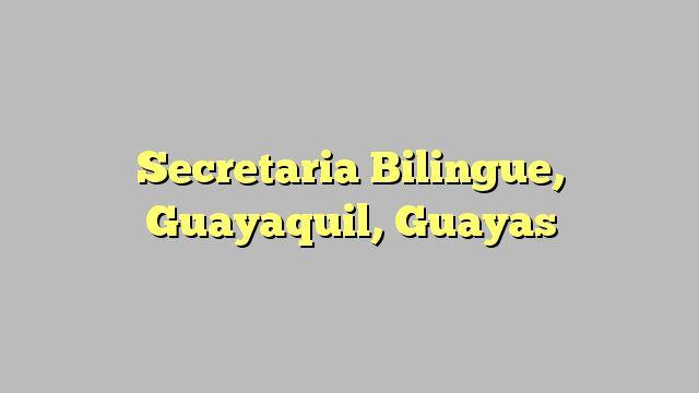 Secretaria Bilingue, Guayaquil, Guayas