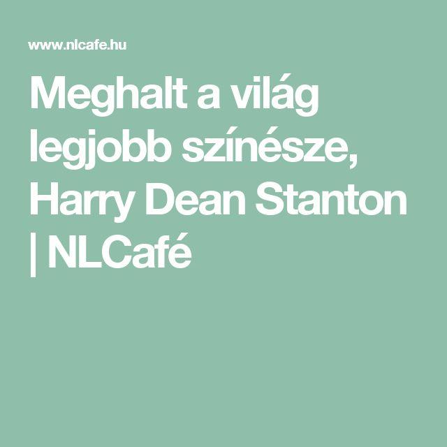Meghalt a világ legjobb színésze, Harry Dean Stanton | NLCafé