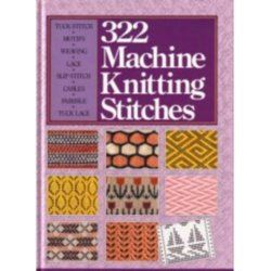Click to read more about 322 Machine Knitting Stitches by Sterling Publishing Company.  LibraryThing is a cataloging and social networking site for booklovers
