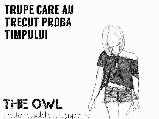 The Owl: Trupe care au trecut proba timpului