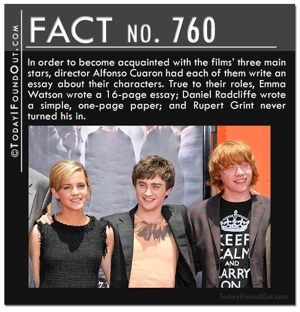In order to become acquainted with the films' three main stars, director Alfonso Cuaron had each of them write an essay about their characters. True to their roles, Emma Watson wrote a 16-page essay; Daniel Radcliffe wrote a simple, one-page paper; and Rupert Grint never turned his in.