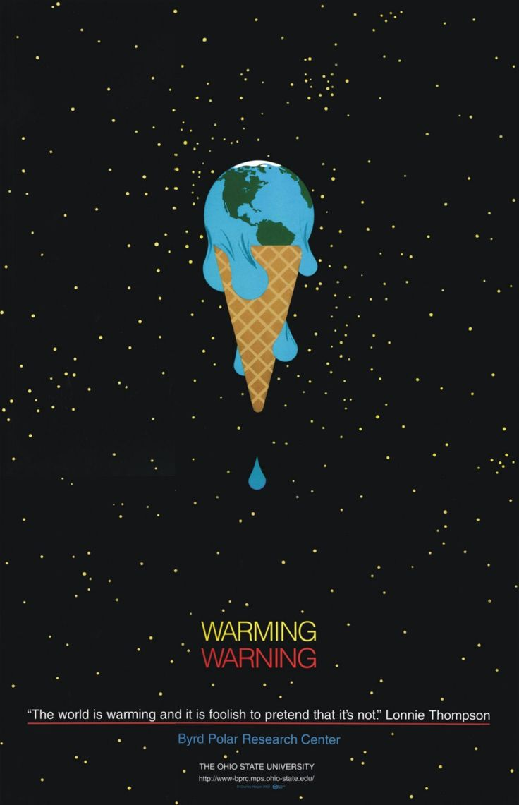 """Warming Warning: ""The world is warming and it is foolish to pretend that it's not."" Lonnie Thompson"" - melting Earth ice cream cone poster by Charlie Harper for the Byrd Polar Research Center, Ohio State University. To order the poster: https://charleyharperartstudio.com/shop/Posters/WarmingWarning"