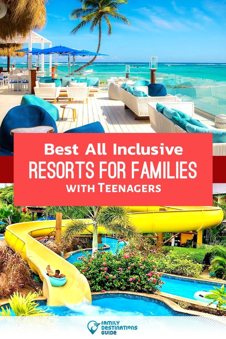 Best All Inclusive Resorts For Families With Teenagers In 2020 Best All Inclusive Resorts All Inclusive Resorts Family Vacation Travel
