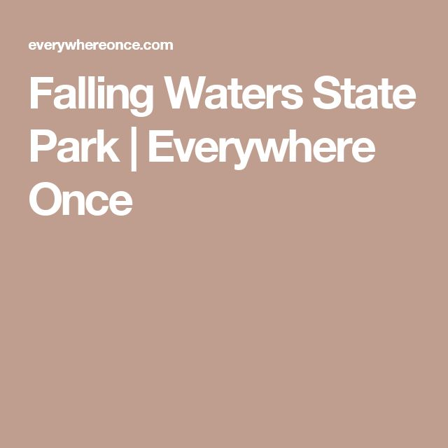 Falling Waters State Park   Everywhere Once